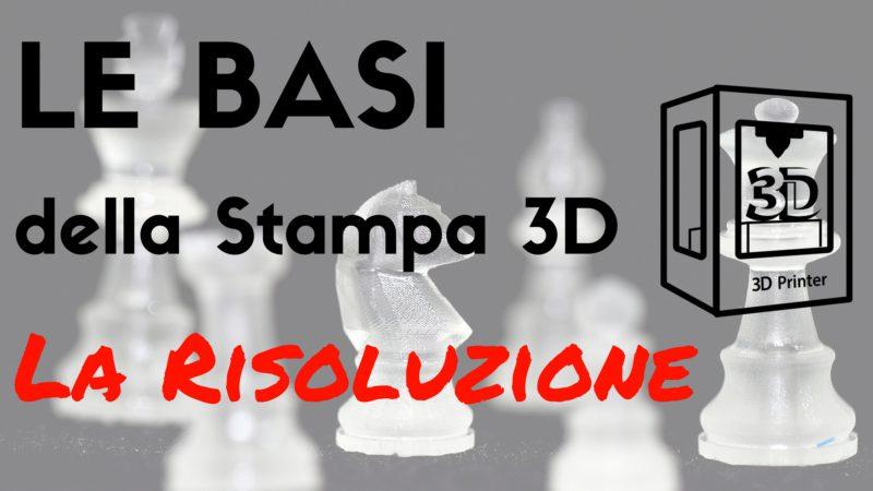 Risoluzione stampa 3D